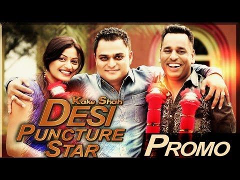 Desi Puncture Star   Kake Shah   Promo  ...