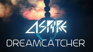 Aspyre - Dreamcatcher (Original Mix)