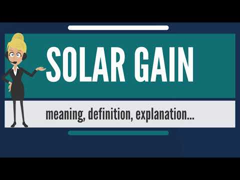 What is SOLAR GAIN? What does SOLAR GAIN mean? SOLAR GAIN meaning, definition & explanation
