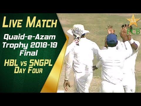live-match-quaid-e-azam-trophy-2018-19-final-hbl-vs-sngpl-at-karachi-day-four