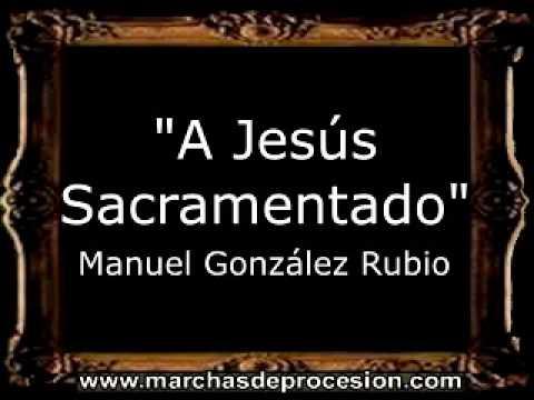 Download A Jesús Sacramentado - Manuel González Rubio [BM]