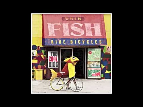 The Cool Kids - Swimsuits (Feat. Mayer Hawthorne) [When Fish Ride Bicycles]