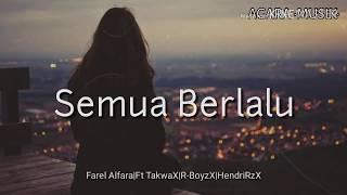 Semua Berlalu_-_ Farel Alfara Ft Takwa X R-Boyz X Hendri RZ X Guntur Resse LIRIK (agara musik)_-