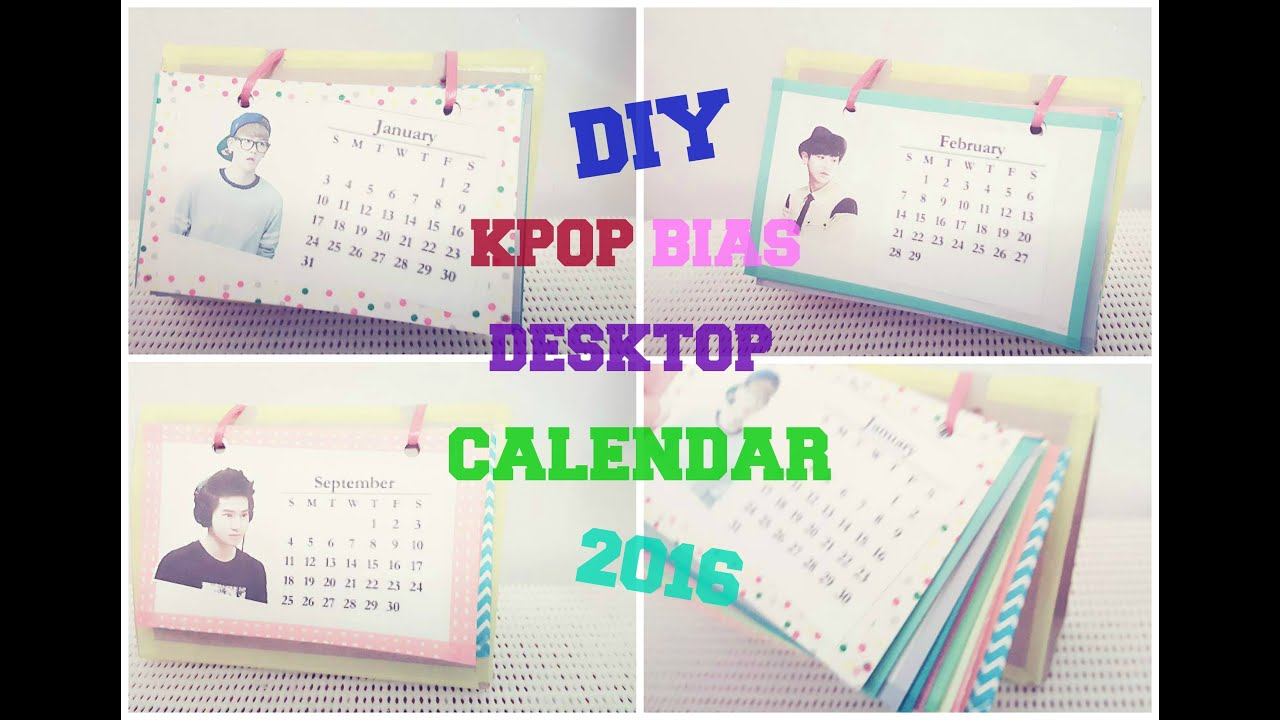 Diy Calendar With Pictures : Diy kpop bias desktop calendar youtube
