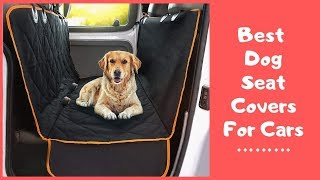 Best Dog Seat Covers for Cars 2019 - Dog Seat Covers Reviews