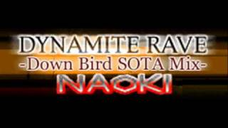 NAOKI - DYNAMITE RAVE -Down Bird SOTA Mix- (HQ)