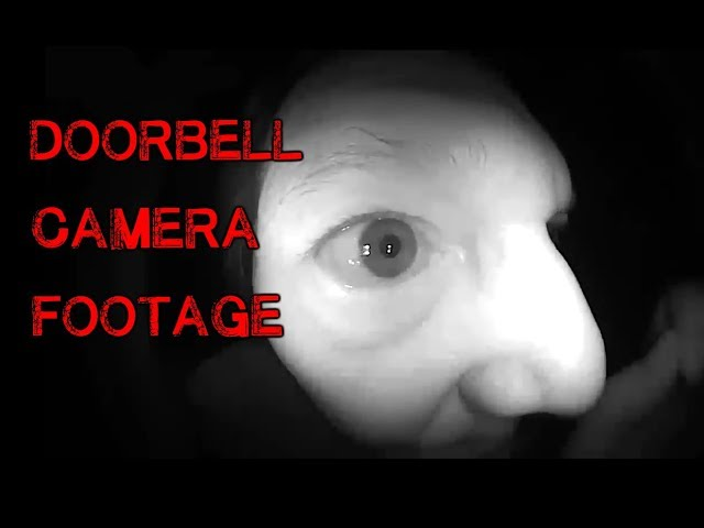 12 Creepiest Doorbell Camera Clips