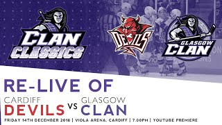 Clan Classics: Cardiff Devils vs Glasgow Clan 14/12/18 at Viola Arena (Challenge Cup Quarter Final)