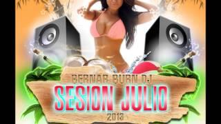 15-Sesion Julio Electro Latino 2013 BernarBurnDJ
