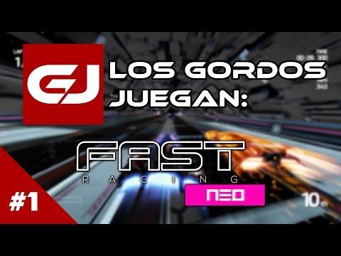 Fast Racing NEO: Los Gordos Juegan - Parte 1   3 Gordos Bastardos