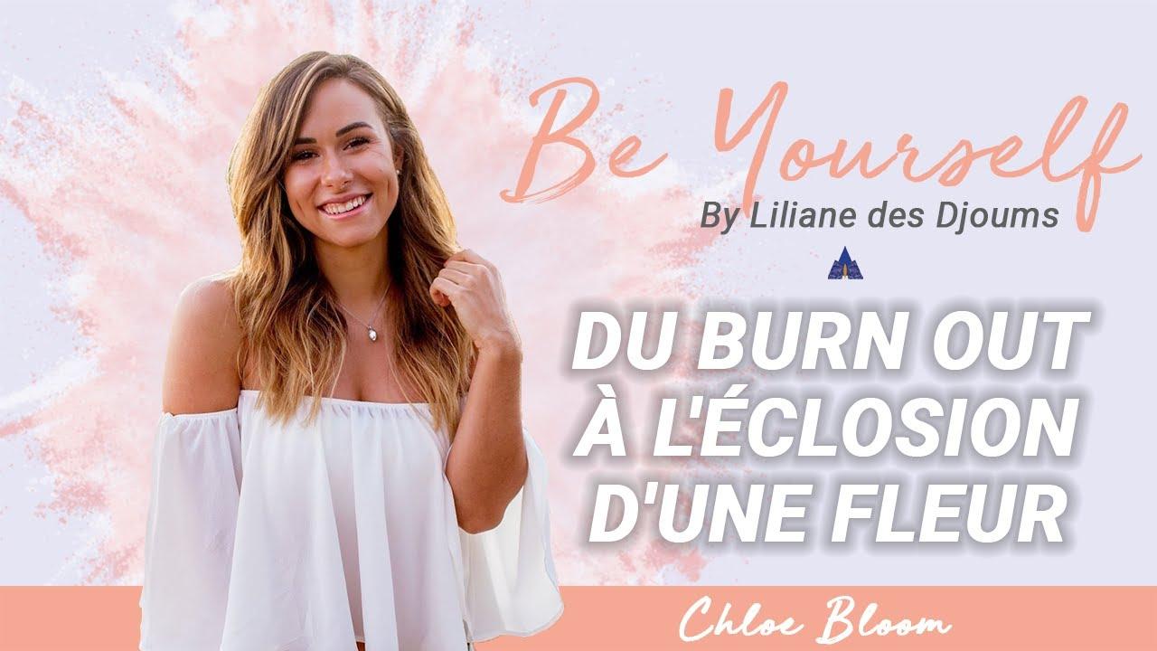 #1: DU BURN OUT A L'ECLOSION D'UNE FLEUR | CONVERSATION INTIME AVEC CHLOE BLOOM & LILIANE DES DJOUMS