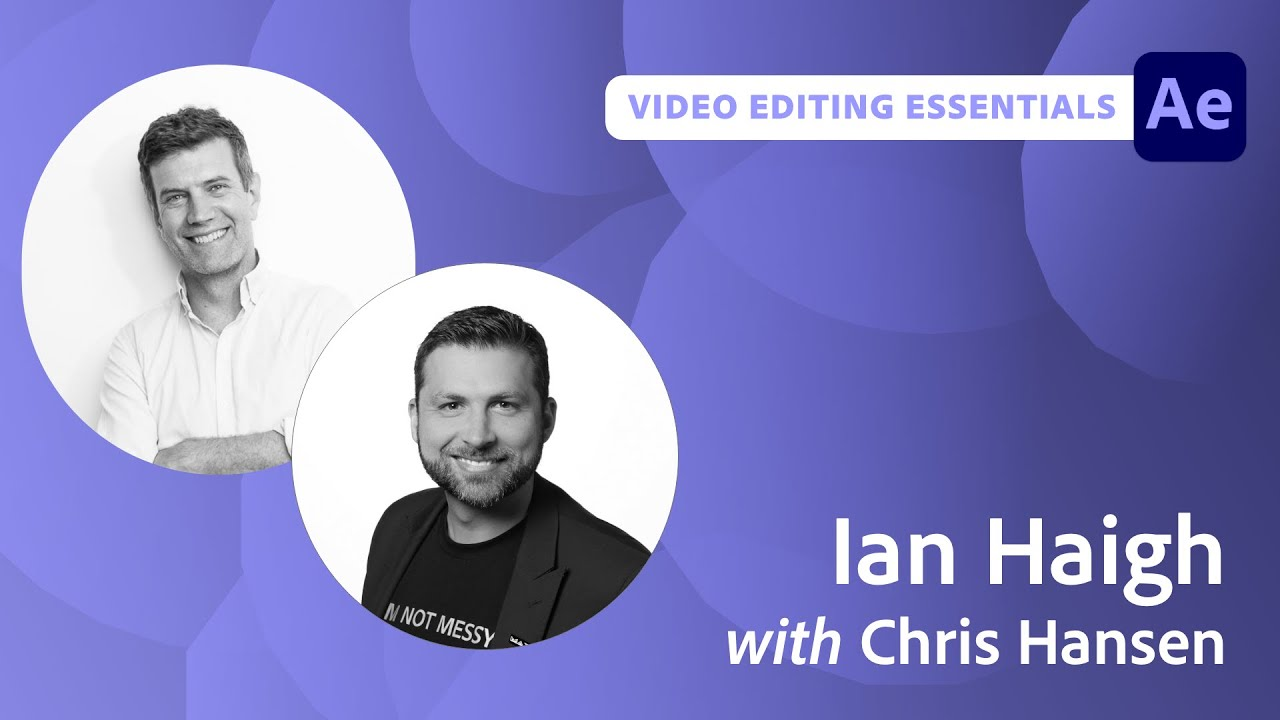 Video Editing Essentials with Ian Haigh - 1 of 2