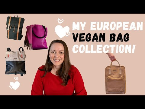 VEGAN BAGS - My European Collection - Cute and practical vegan bags will last for years to come!