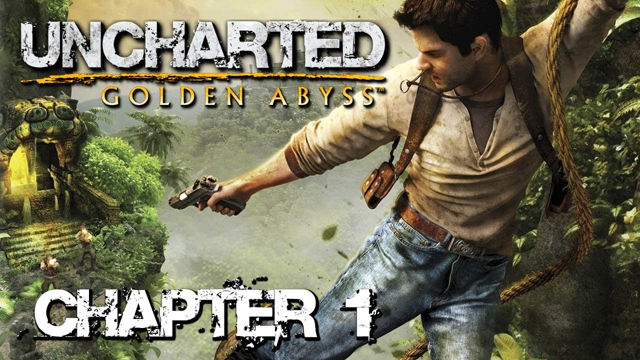Uncharted Golden Abyss Chapter 1 You Ain T Seen Nothing Yet