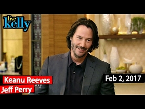 Keanu Reeves, Jeff Perry Interview | Live with Kelly (February 2, 2017)