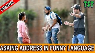 "Asking Address in ""Funny Language"" - TST - Pranks in India 2017"