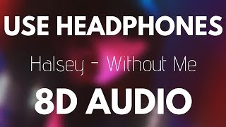 Halsey - Without Me (8D AUDIO)