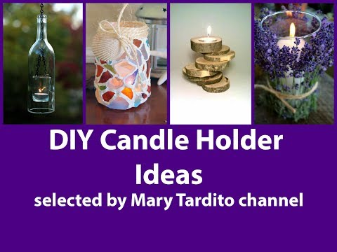 DIY Candle Holder Ideas - Easy Crafts to Make and Sell