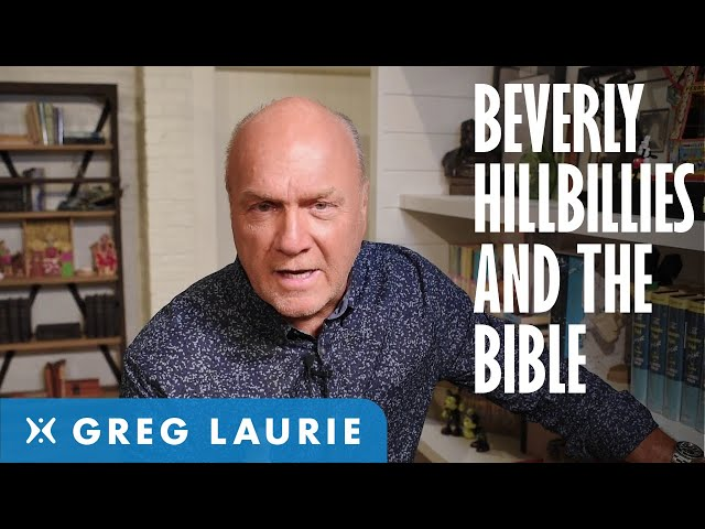 The Beverly Hillbillies and the Bible (With Greg Laurie)