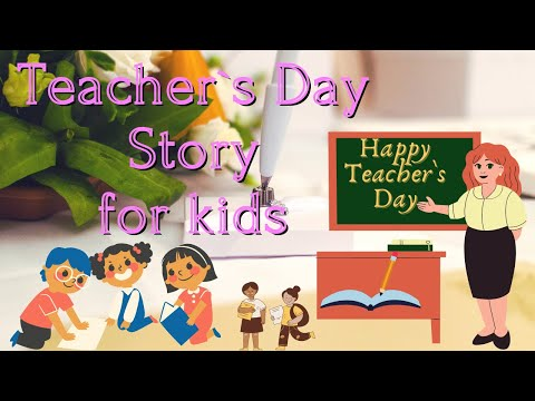 Best Teachers day story for Kids | 10 lines about Teachers | Story on Teachers day for kindergartens