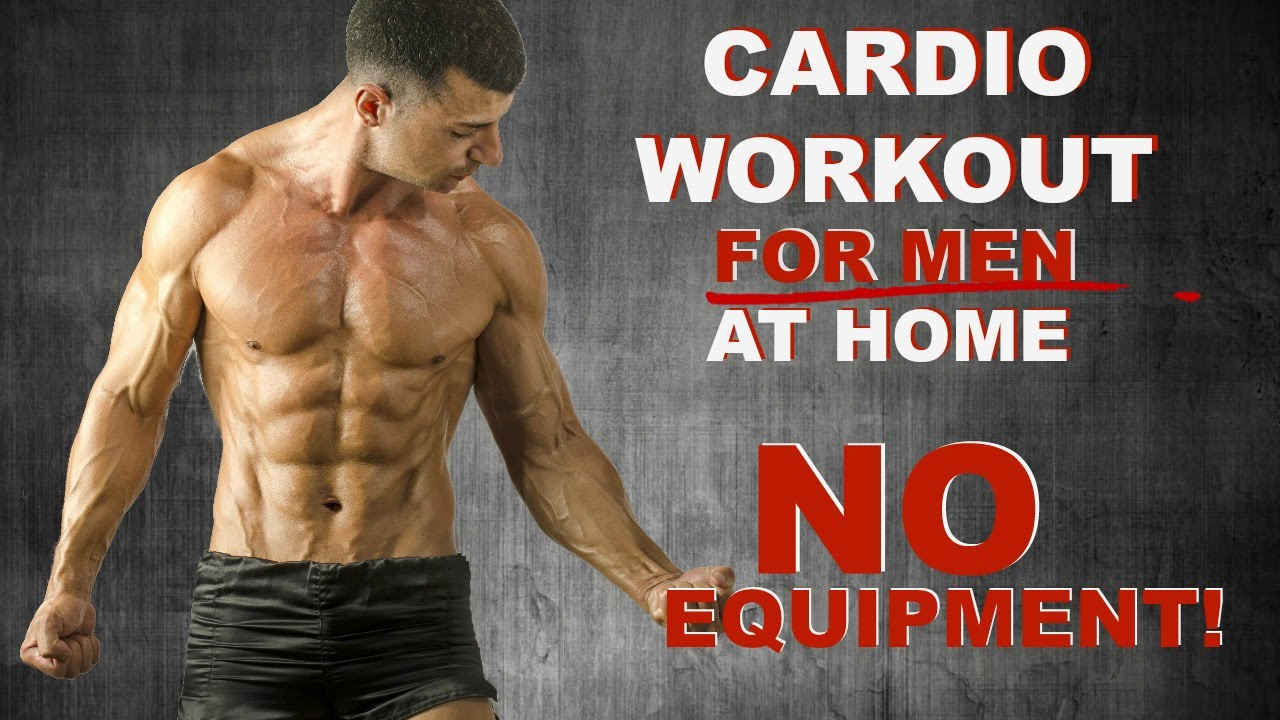 Cardio Workout For Men At Home NO EQUIPMENT!