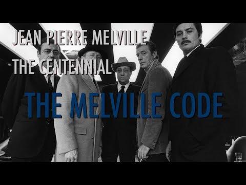 JeanPierre Melville, the Centennial I Film Essay