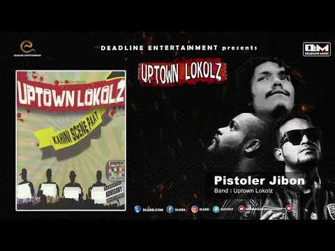 Pistoler Jibon | UPTOWN LOKOLZ | Kahini Scene Paat | Hiphop Song 2018