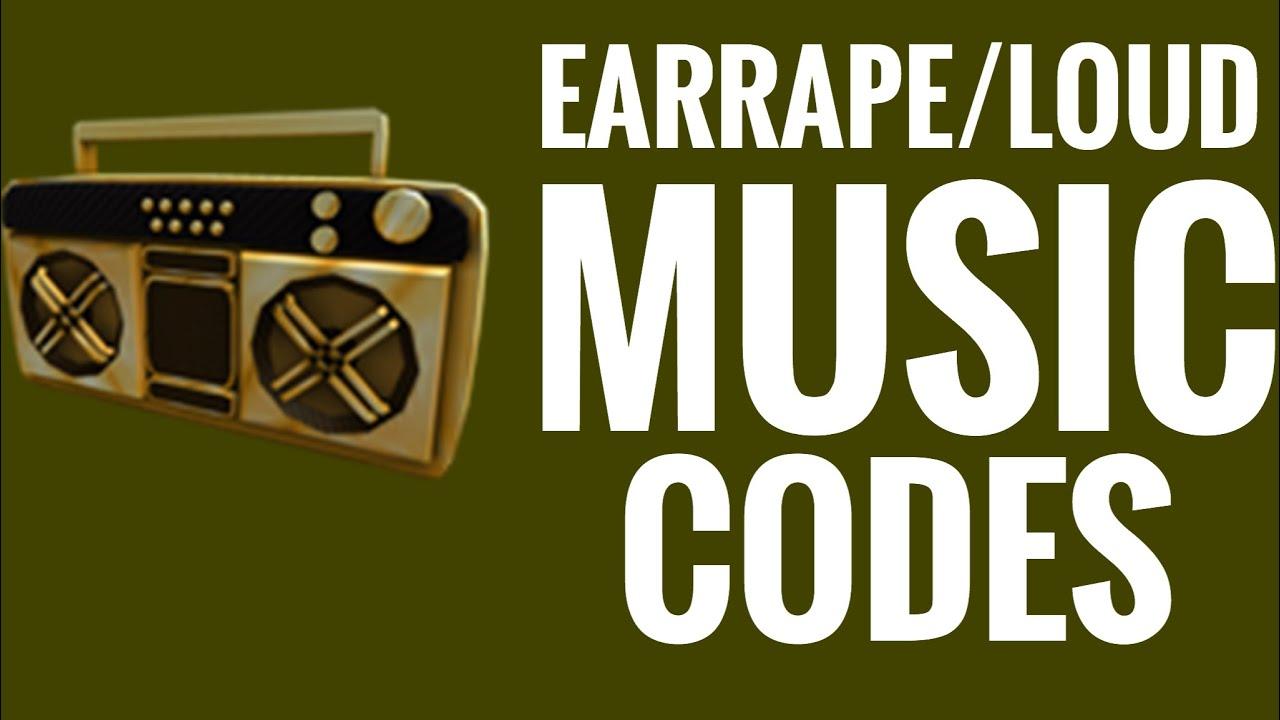 Codes For Loud Earrape Songs On Roblox Youtube