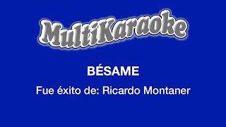Multi Karaoke - Besame ►Exito de Ricardo Montaner (Solo Como Referencia)