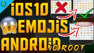 How To Get IOS 10 Emojis On Android 2018 NO ROOT With SKIN TONES FULL TUTORIAL