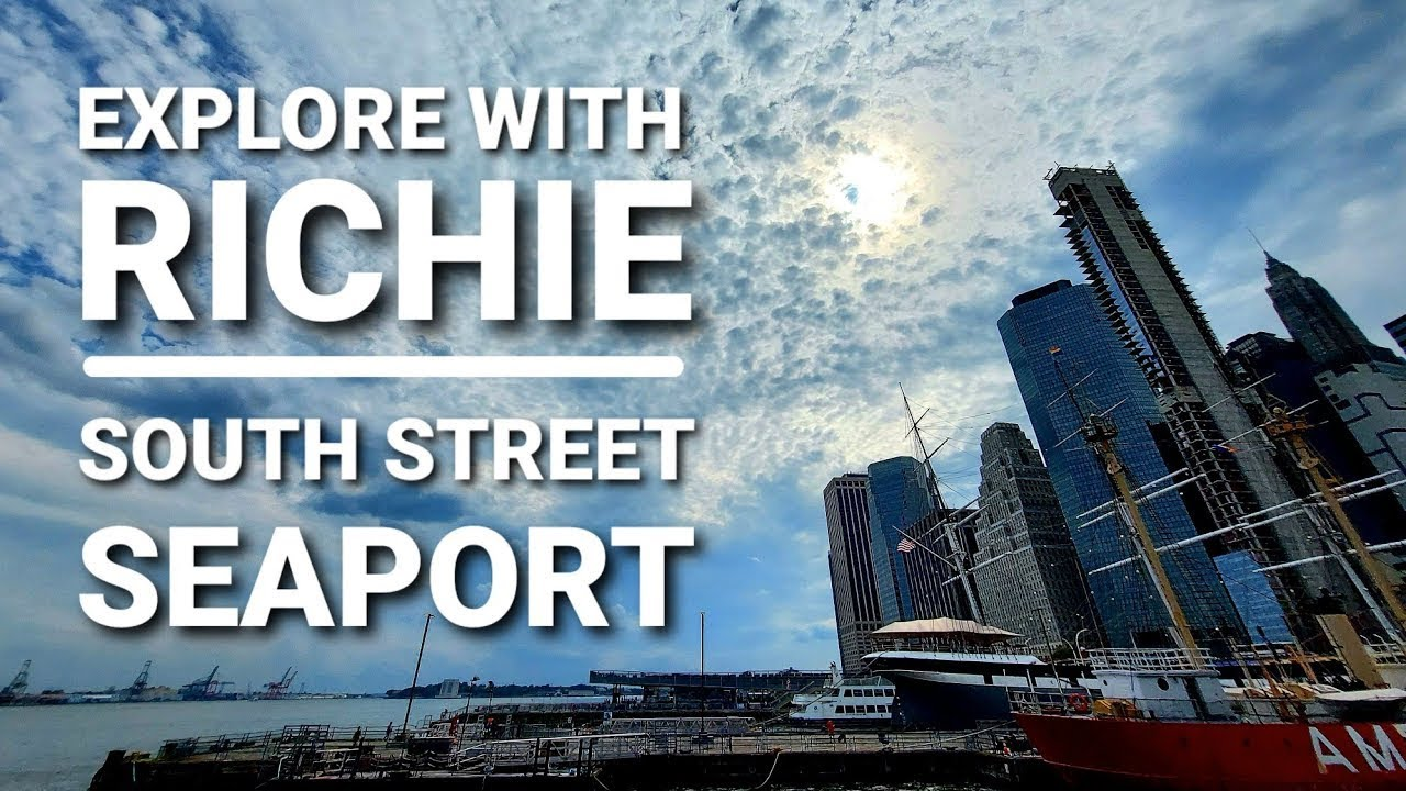 EXPLORE WITH RICHIE | SOUTH STREET SEAPORT | #exploreNY #travelNY