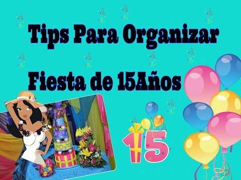 Tips Ideas Para Organizar (Planear) Fiesta de Quince Años (15) Quinceañera / Quinceañero 2017
