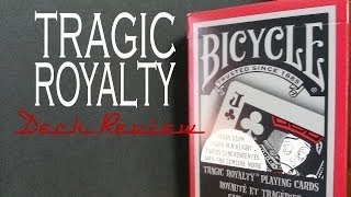 Deck Review - Tragic Royalty Playing Cards - USPCC