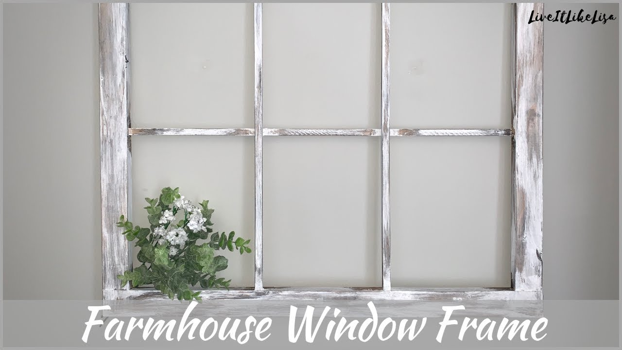Farmhouse Bedroom How To Make A Rustic Window Frame Youtube