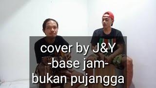 Cover Acoustik Base Jam(Bukan Pujangga)