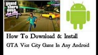 How to download GTA vice city free on Android 2018