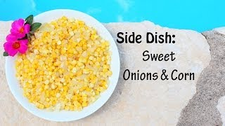 ❀cooking With Mom: Sweet Corn And Onions {side Dish}
