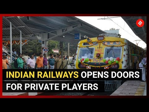Indian Railways opens doors for private players