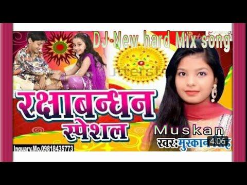 latest raksha bandhan Dj Rimix songs mix by mukesh raj new 2018 mix song raksha bandhan DJ Song