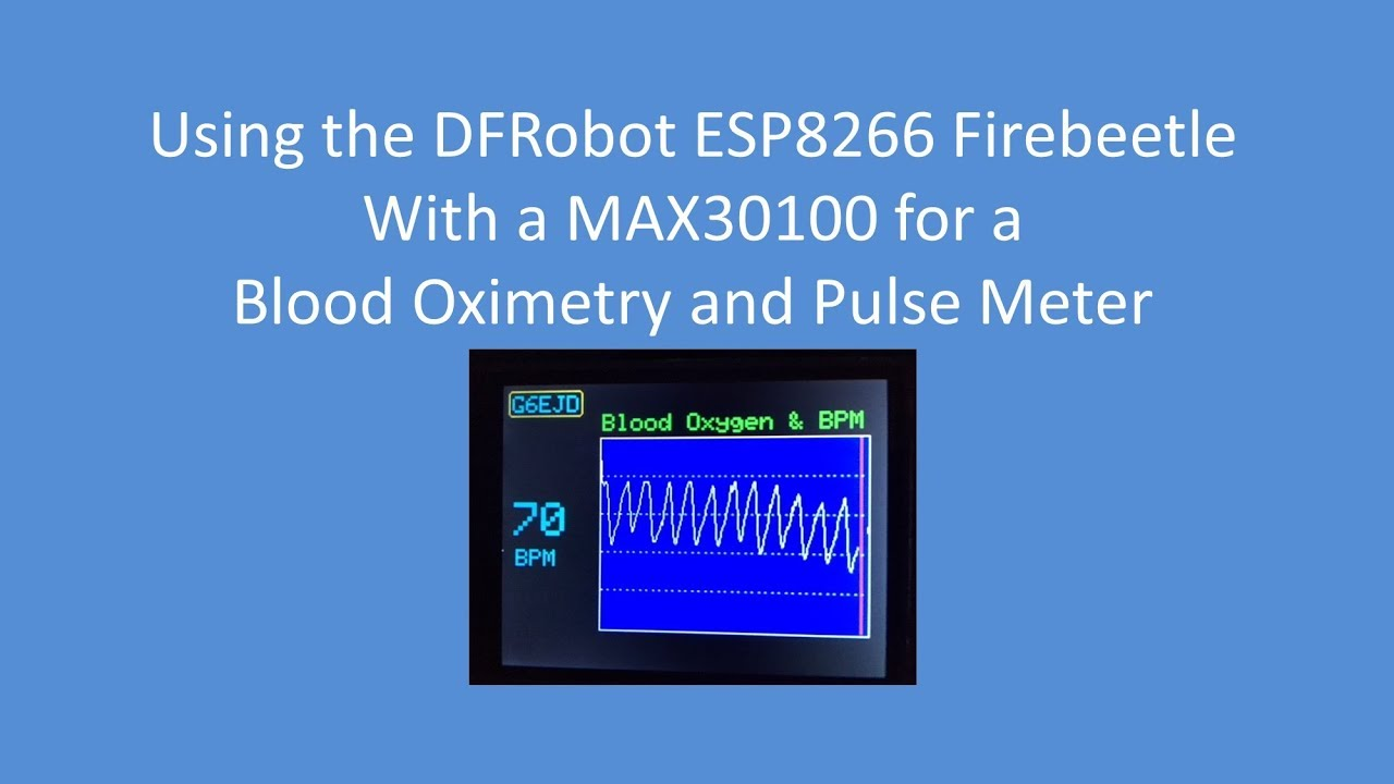 Tech Note 072 - ESP8266 and MAX30100 blood oximetry and heart-rate sensor  display