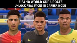 FIFA 18 WORLD CUP -- UNLOCK REAL FACE IN CAREER MODE -- FOR ORIGINAL USERS