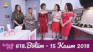 Gelin Evi 618. Bölüm | 15 Kasım 2018
