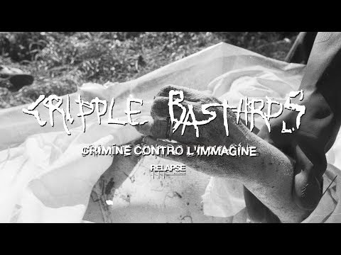CRIPPLE BASTARDS - Crimine Contro L'Immagine (Official Audio) Mp3