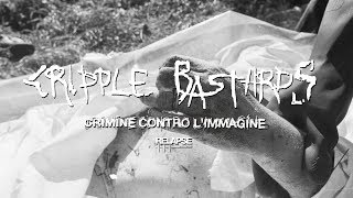 CRIPPLE BASTARDS – Crimine Contro L'Immagine (Official Audio)