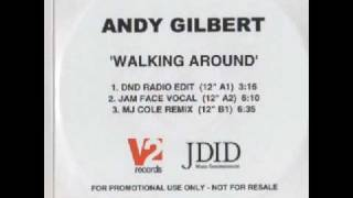 Andy Gilbert - Walking Around (MJ Cole Remix)