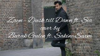 Zayn- Dusk Till Dawn cover by Burak Gulen ft.  S. Sevim