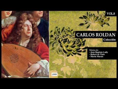 ROBERT DE VISEE - Suite Nº9 / Carlos Roldan (guitar)