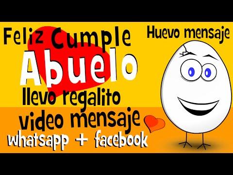 Feliz cumple Abuelo - llevo Regalito | Cumpleaños en whatsapp facebook - Huevo Mensaje