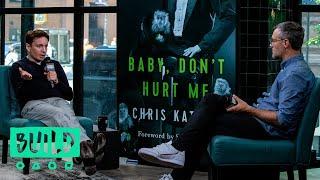 "Chris Kattan Discusses His Book, ""Baby, Don't Hurt Me"""