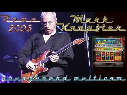 [50 fps] Mark Knopfler 2005 LIVE in Rome — multicam SOUNDBOARD complete concert
